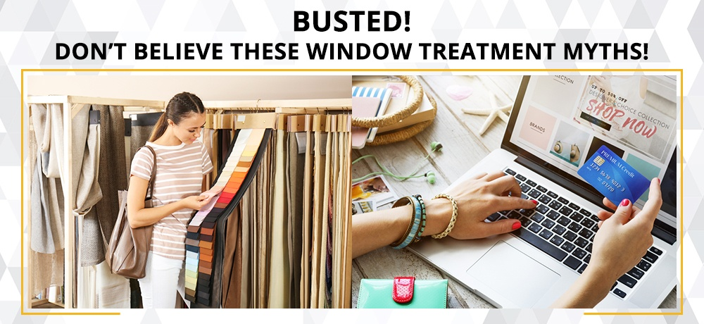 Busted!-Don't-Believe-These-Window-Treatment-Myths!-KNS Window Fashion.jpg